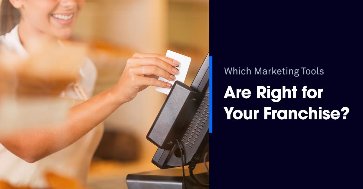 Which marketing tools are right for your franchise?
