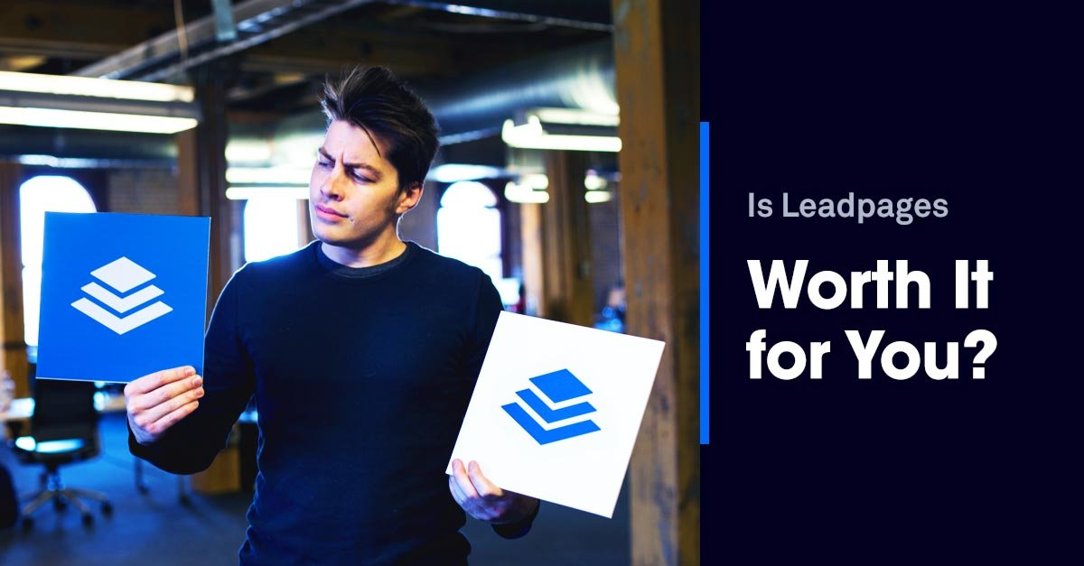 Is Leadpages Worth It for You?