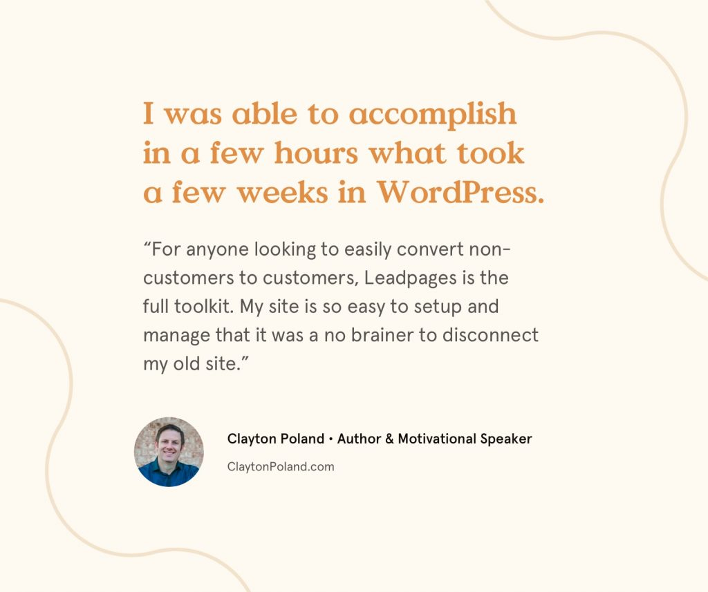 Leadpages websites testimonial from Clayton Poland