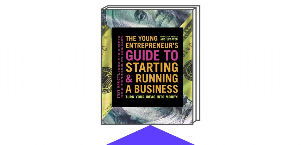Book cover of The Young Entrepreneur's Guide to Starting and Running a Business: Turn Your Ideas into Money!