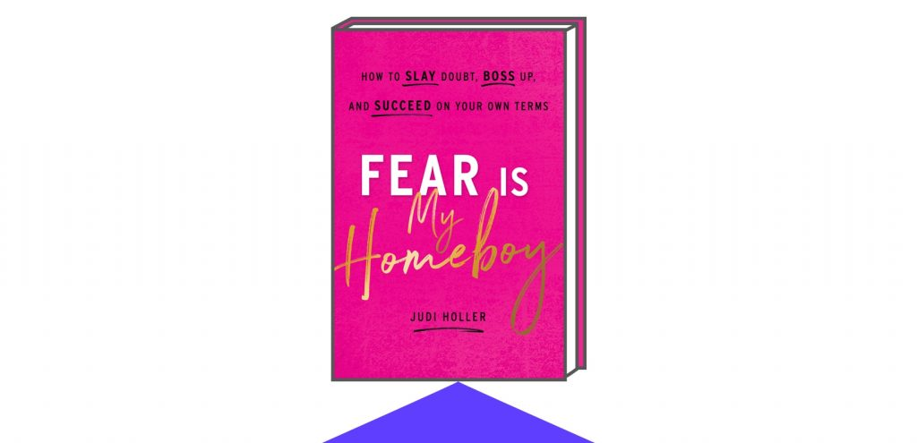 Book Cover for Fear Is My Homeboy: How to Slay Doubt, Boss Up, and Succeed on Your Own Terms