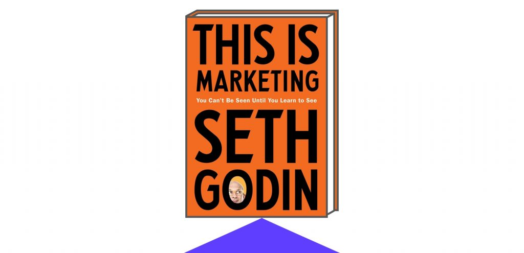 Book cover for This Is Marketing: You Can't Be Seen Until You Learn to See by Author Seth Godin