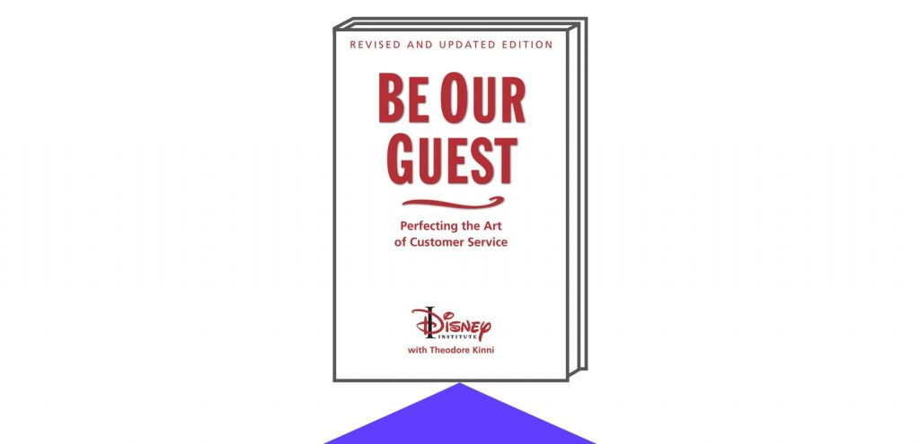 Book cover of Be Our Guest (Revised and Updated Edition): Perfecting the Art of Customer Service (A Disney Institute Book)  Authors: The Disney Institute (Author), Theodore Kinni (Author)
