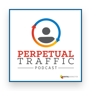 Marketing podcasts Perpetual Traffic