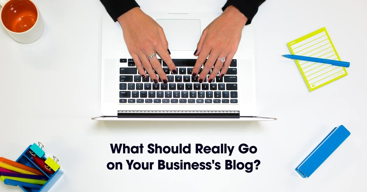 What Should Really Go on Your Business's Blog?