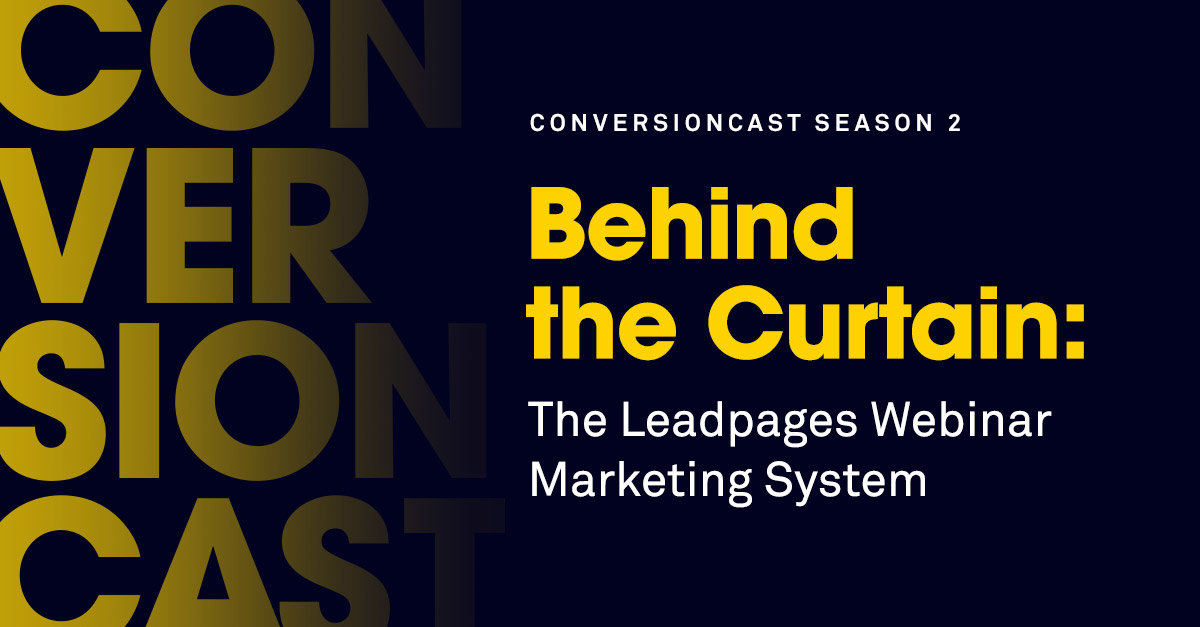Webinar Marketing Strategy - Leadpages ConversionCast