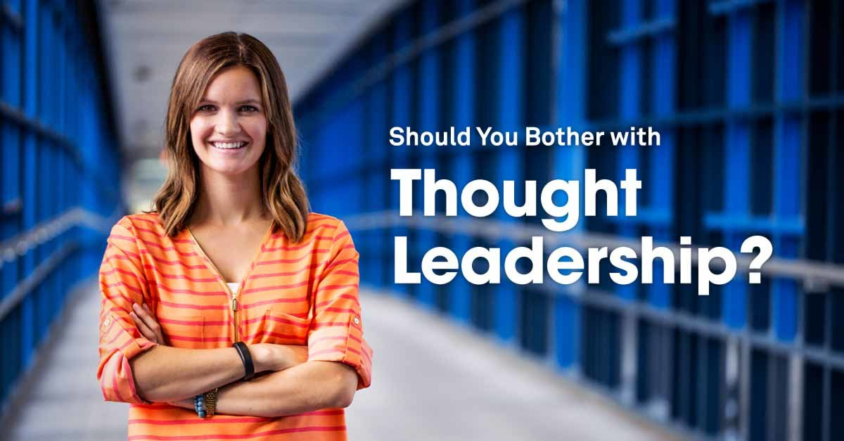 How to to Create Thought Leadership That Doubles as Your Strongest Marketing
